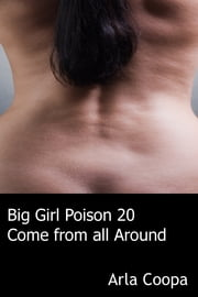 Big Girl Poison 20: Come from all Around ebook by Arla Coopa