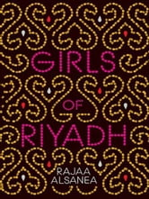 Girls of Riyadh ebook by Rajaa Alsanea