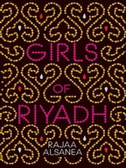 Girls of Riyadh ebook by Rajaa Alsanea,Rajaa Alsanea,Marilyn Booth