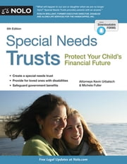 Special Needs Trusts - Protect Your Child's Financial Future ebook by Kevin Urbatsch, Attorney,Michele Fuller, Attorney