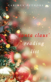 Ho! Ho! Ho! Santa Claus' Reading List: 250+ Vintage Christmas Stories, Carols, Novellas, Poems by 120+ Authors ebook by A.A. Milne, Santa Claus, Adelaide Anne Procter,...