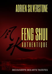 Feng Shui Authentique ebook by Adrien Silverstone