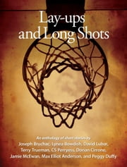 Lay-ups and Long Shots - Eight Short Stories ebook by Joseph  Bruchac,David  Lubar
