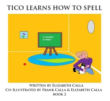 Tico Learns How To Spell - Book 2 ebook by Elizabeth Calla