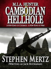 M.I.A. Hunter: Cambodian Hellhole ebook by Stephen Mertz