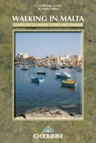 Walking in Malta: 33 routes on Malta, Gozo and Comino ebook by Paddy Dillon