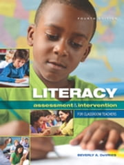 Literacy Assessment and Intervention for Classroom Teachers ebook by Beverly DeVries