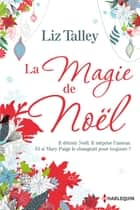 La magie de Noël ebook by Liz Talley