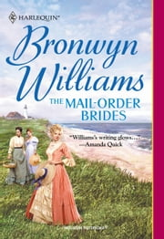 The Mail-Order Brides (Mills & Boon Historical) ebook by Bronwyn Williams