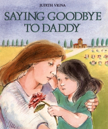 Saying Goodbye to Daddy eBook by Judith Vigna