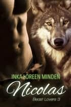 Nicolas - Beast Lovers 3 ebook by Inka Loreen Minden