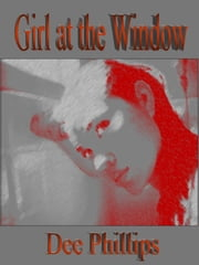 Girl at the Window ebook by Dee Phillips