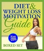 Diet and Weight Loss Motivation Guide (Boxed Set) - Habit Stacking for Weight Loss ebook by Speedy Publishing