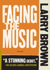 Facing the Music ebook by Larry Brown