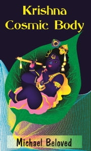 Krishna Cosmic Body ebook by Michael Beloved