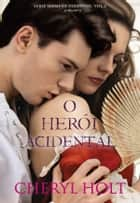 O Herói Acidental ebook by Cheryl Holt