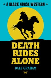 Death Rides Alone ebook by Dale Graham