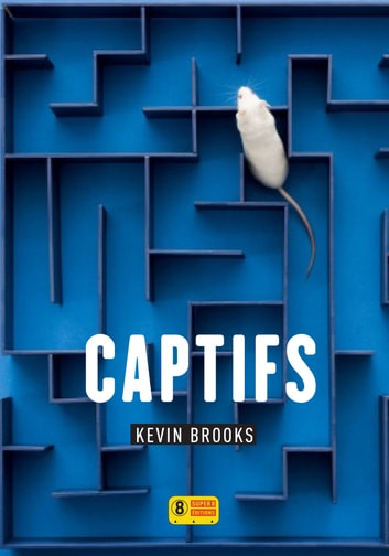 Captifs ebook by Kevin BROOKS