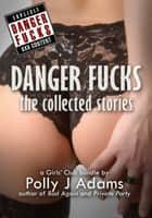 Dangerous Encounters: the collected stories - A Girls' Club bundle ebook by Polly J Adams