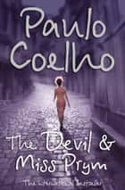 The Devil and Miss Prym ebook by Paulo Coelho, Amanda Hopkinson, Nick Caistor