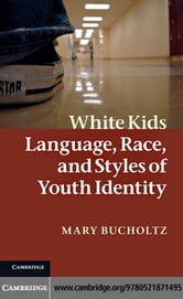 White Kids ebook by Bucholtz, Mary