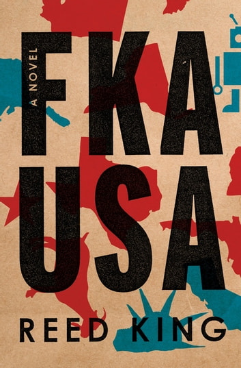 FKA USA - A Novel eBook by Reed King