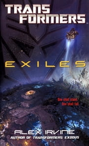 Transformers: Exiles ebook by Alex Irvine