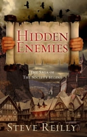 Hidden Enemies - The Saga of The Society Begins ebook by Steve Reilly