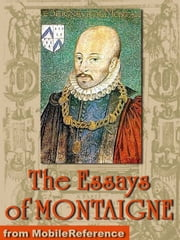 Michel De Montaigne - The Complete Essays: Edited By William Carew Hazlitt (Mobi Classics) ebook by Michel de Montaigne,Charles Cotton (Translator)