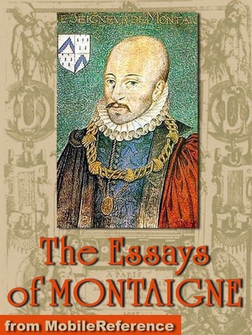 complete essays of montaigne + ebook Ty - book ti - the complete essays of montaigne au - montaigne, michel eyquem a4 - frame, donald m  ebook: 9780804780773 redwood press digital projects publications.