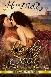 Lady and the Scot, Moriag Series, Book 3 - Moriag ebook by Hildie McQueen