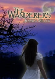 The Wanderers ebook by Jessica Miller
