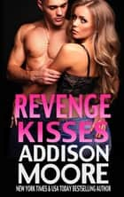 Revenge Kisses ebook by Addison Moore