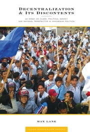 Decentralization & Its Discontents - An Essay on Class, Political Agency and National Perspective in Indonesian Politics ebook by Author,Max Lane