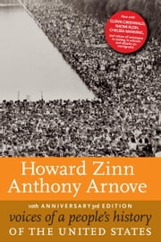 Voices of a People's History of the United States, 10th Anniversary Edition ebook by Howard Zinn,Anthony Arnove