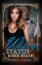 Wifey Status - Renaissance Collection ebook by Racquel Williams