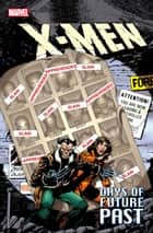 X-Men: Days of Future Past ebook by Chris Claremont, John Byrne