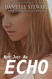 Not Just An Echo ebook by Danielle Stewart
