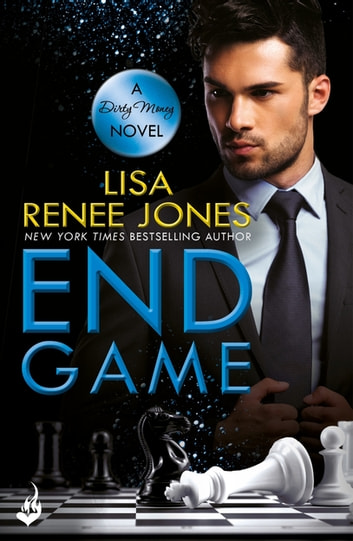 End Game: Dirty Money 4 ebook by Lisa Renee Jones