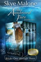 The Awakened Fate Series Starter Box Set - Books 1-3.5 ebook by
