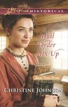Mail Order Mix-Up ebook by Christine Johnson