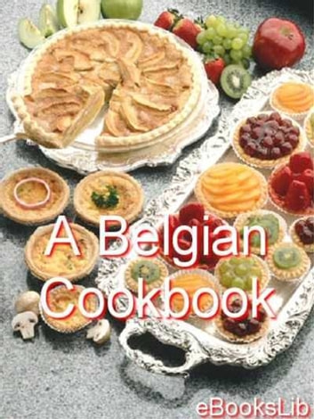 A Belgian Cookbook ebook by eBooksLib