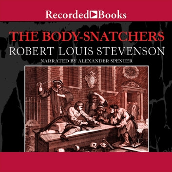 The Body Snatchers and Other Stories audiobook by Robert Louis Stevenson