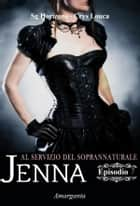 Jenna - Episodio VII ebook by Crys Louca,Sg Horizon,Cristina Lattaro