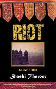 Riot - A Love Story ebook by Shashi Tharoor
