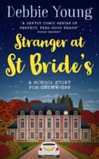 Stranger at St Bride's - Novels: Staffroom at St Bride's Series, #2 ebook by