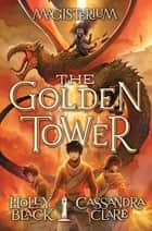 The Golden Tower (Magisterium #5) ekitaplar by Holly Black, Cassandra Clare