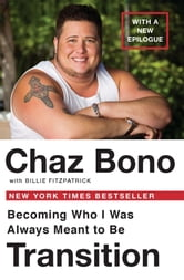 Transition - Becoming Who I Was Always Meant to Be ebook by Chaz Bono,Billie Fitzpatraick