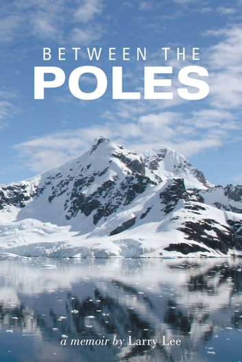 Between the Poles ebook by Larry Lee