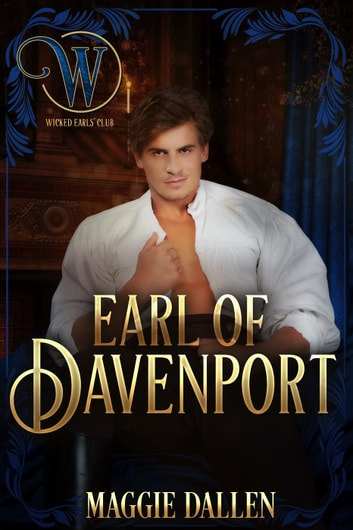 Earl of Davenport - Wicked Earls' Club ebook by Maggie Dallen